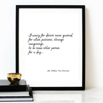 'I Want To Be Some Other Person For A Day' Typographic Print, AMY LOWELL Poem Quote
