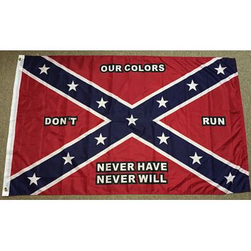 Lot of Our Colors Will Never Run Confederate Flags
