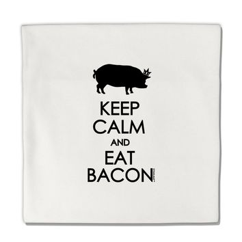 "Keep Calm and Eat Bacon Micro Fleece 14""x14"" Pillow Sham by TooLoud"