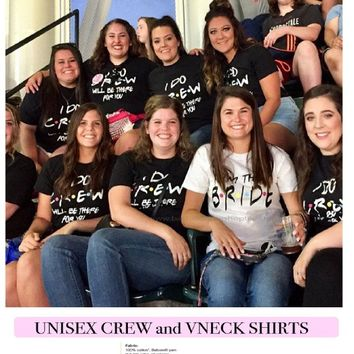 Friends Bachelorette Party Shirts, Bridesmaid I DO CREW Shirts, Bridesmaid Tshirts, I Do Crew Party shirts, Besties shirts, Group party Tees