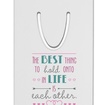 The Best Thing to Hold Onto in Life is Each Other - Color Aluminum Paper Clip Bookmark