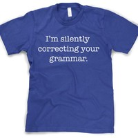 I'm Silently Correcting Your Grammar Shirt Funny English T-shirt XL