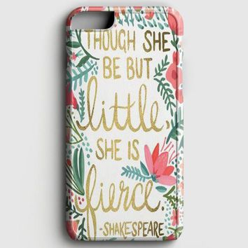 Though She Be But Little She Is Fierce iPhone 6/6S Case | casescraft