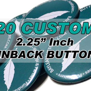 20 CUSTOM Badges - 2.25 Inch Pinbacks - Gifts - Parties - Weddings - Personalized