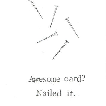 Nailed It Funny Birthday Card Handyman Bad Pun Dad Joke DIY Humor Nails Construction Woodworking Men For Him Masculine Hipster
