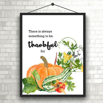 Something to be thankful for | Thanksgiving | Autumn decor | Pumpkins | Quote | Art Print | Typography | Home Decor Print | Printable