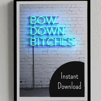 Beyonce Poster, Bow Down Bitches, INSTANT DOWNLOAD, Neon Sign, Gift, Fan, Blue, Lights, Decor, Room, Wall