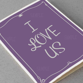 I Love Us - Anniversary Card - I Love You Card 5 X 7
