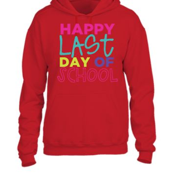 HAPPY LAST DAY OF THE SCHOOL - UNISEX HOODIE