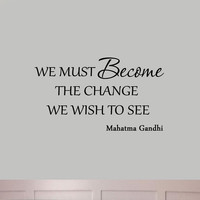 We Must Become the Change We Want to See Inspirational Wall Art Decal Gandhi ...
