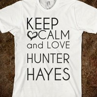 Keep Calm and Love Hunter Hayes - Crazed