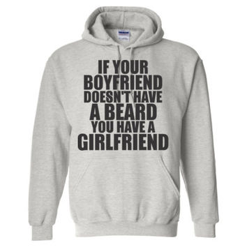 If Your Boyfriend Doesn't Have A Beard You Have A Girlfriend - Heavy Blend™ Hooded Sweatshirt