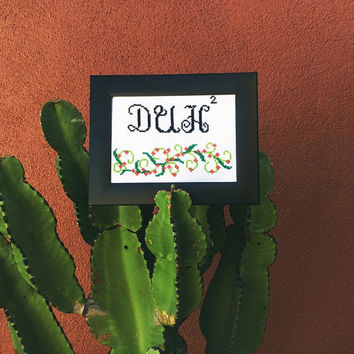 Cross Stitch finished Duh squared black green red snarky funny silly handmade Unframed
