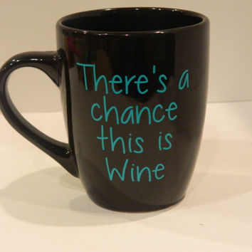 There's a chance this is wine (or vodka, beer, tequila etc.) coffee mug, or tea cup.