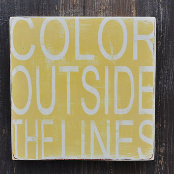 Color Outside The Lines- Hand Painted Custom Wood Sign, Typography Word Art Home Wall Decor