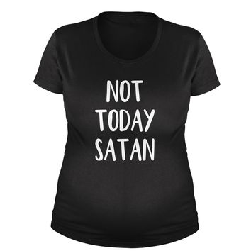 Not Today Satan  Maternity Pregnancy Scoop Neck T-Shirt