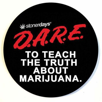 DARE TO TEACH THE TRUTH ABOUT MARIJUANA DAB PAD