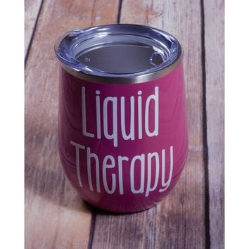 Liquid Therapy Wine Tumbler {Multiple Colors}