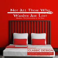 Vinyl Wall Decal - LOTR, Not All Those Who WANDER are LoST, Gandalf to Frodo, JRR Tolkien, Lord of the Rings quote, Hobbit