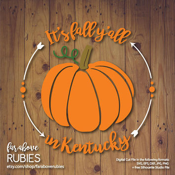 It's Fall Y'all in Kentucky KY Autumn with Pumpkin Arrows SVG, EPS, dxf, png, jpg digital cut file for Silhouette or Cricut