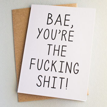Bae, You're The F-ing Sh*t! Happy Anniversary Love Card Boyfriend Girlfriend Husband Wife Honest Funny Special Occasion Greeting Card Humor