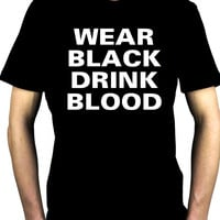 Wear Black Drink Blood Men's T-Shirt Gothic Vampire Clothing