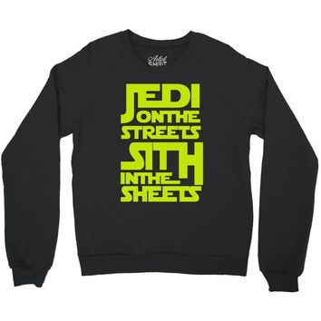 Jedi On The Streets Sith In The Sheets Crewneck Sweatshirt