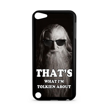 The Hobbit, Gandalf Funny Quotes iPod Touch 5 | 5th Gen case