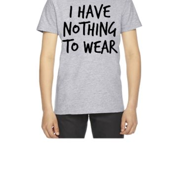 I have nothing to wear - Youth T-shirt