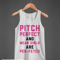 Pitch Perfetchion & Mean Girls-Unisex White Tank