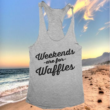 weekend are for waffles racerback tank top yoga gym fitness workout fashion fresh top women ladies funny style tumblr