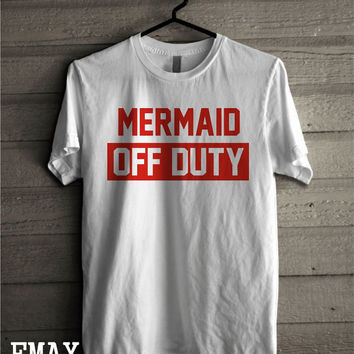 Mermaid Off Duty Shirt, 100% Cotton Summer Mermaid Tumblr inspired Tshirt