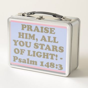 Bible verse from Psalm 148:3. Metal Lunch Box