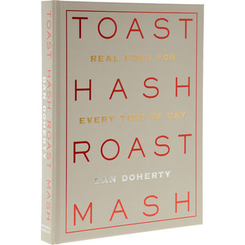 Toast Hash Roast Mash: Real Food For Every Time of Day - Food Gifts - Gifts - TK Maxx