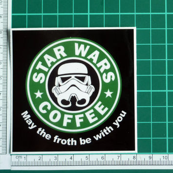 Star Wars Coffee May The Froth Be With You Funny Sticker Starbucks Stormtrooper Parody Gag Spoof