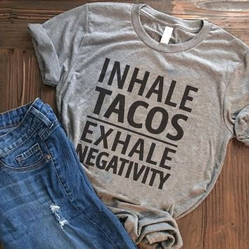 Inhale Tacos Exhale Negativity Graphic Tee