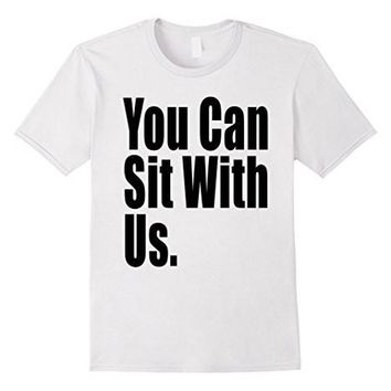 You Can Sit With Us Anti Bully Shirt