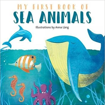 My First Book of Sea Animals Board book – March 1, 2018