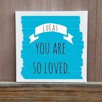 You Are So Loved With Custom Name, Baby Boy, Baby Shower, Baby Shower Gift, Nursery Wall, Nursery Decor