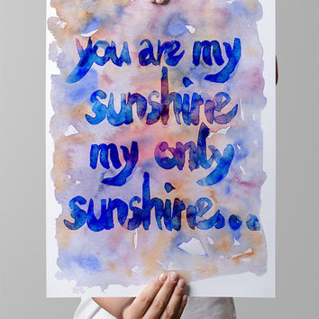 INSTANT DOWNLOAD: You are my sunshine, watercolor typography quote, digital file, print, wall decor, typography print, fine art print