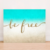 Be Free Quote Inspirational Beach Digital Art Print Instant Download, Motivational Art Print,Typographic Art Print, Beach Decor
