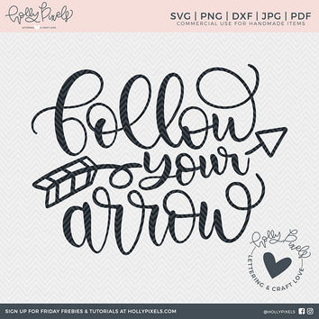 Follow Your Arrow Graduation SVG Design with Brush Lettering for Graduation Gift or Motivation