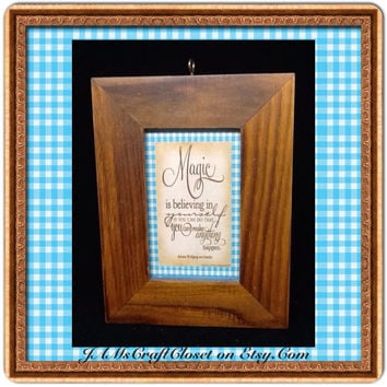 Magic is Believing in Yourself-Vintage-Affirmation-Positive Saying-Gift-Home Decor-Country Decor-Cottage Chic-Vintage Frame-One of a Kind