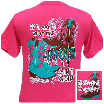Girlie Girl Originals Funny Aint Goin Boots Bright T Shirt
