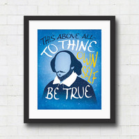 "Shakespeare Quote Typography Art Print - 8x10"" or 11x14"" To thine Own Self Be True/ Hamlet Literary Art / Office Art Poster / Gift"