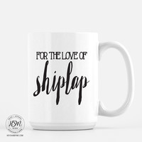 For the Love of Shiplap