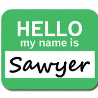 Sawyer Hello My Name Is Mouse Pad