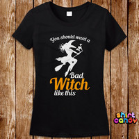 Bad Witch Halloween Naughty Costume T shirt House Party Funny Ladies Bar Dress Up Tee Geek Womens Scary Girl Trick Or Treat Spooky Witch