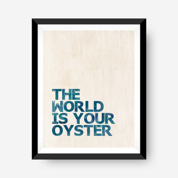 SPRING SALE motivational wall print art print home office art print - the world is your oyster