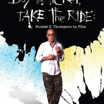 Buy the Ticket, Take the Ride: Hunter S. Thompson on Film 11x17 Movie Poster (2006)